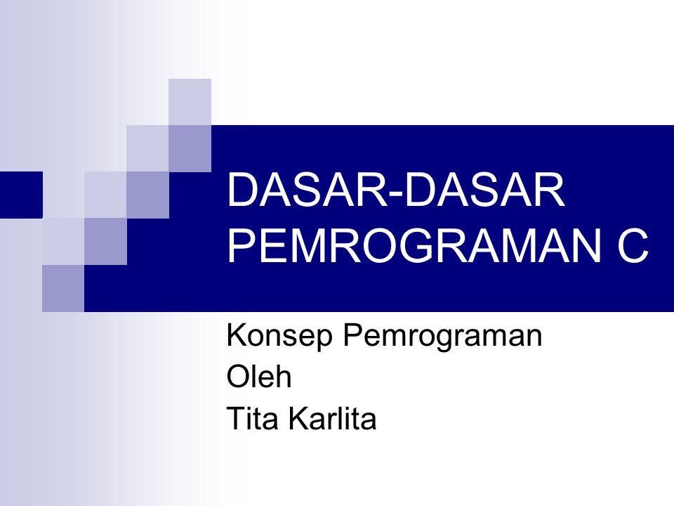 DASAR-DASAR PEMROGRAMAN C