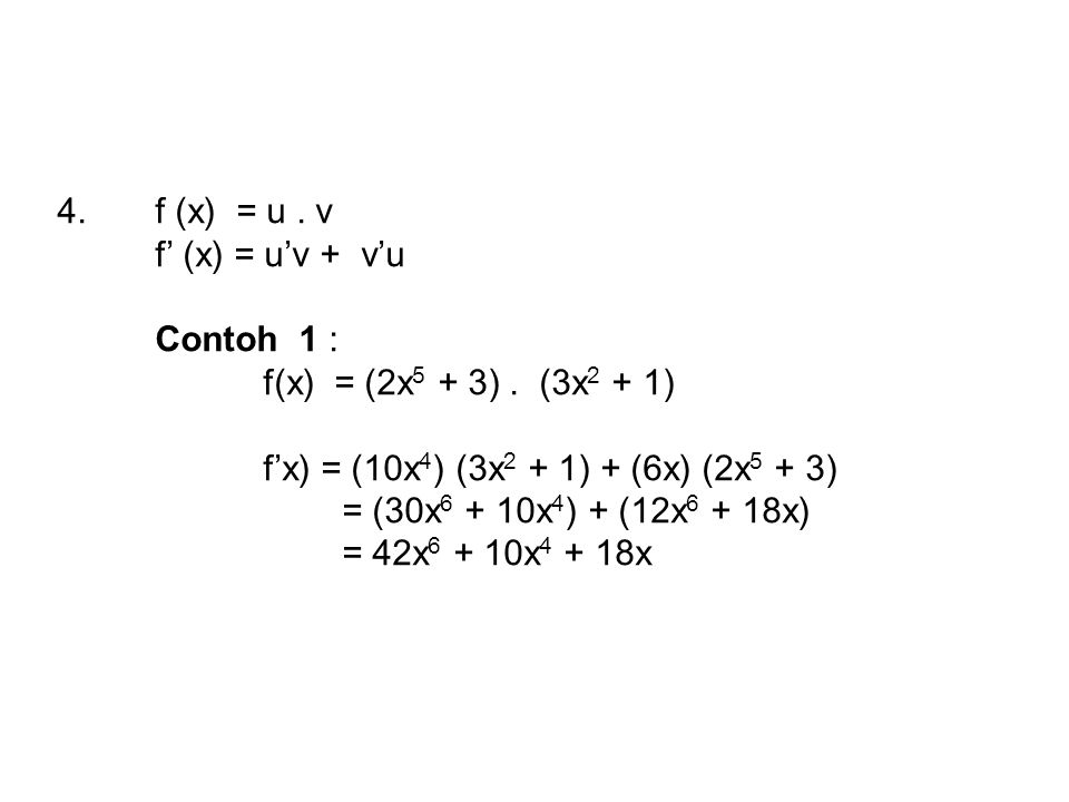 f (x) = u. v f' (x) = u'v + v'u Contoh 1 : f(x) = (2x5 + 3)
