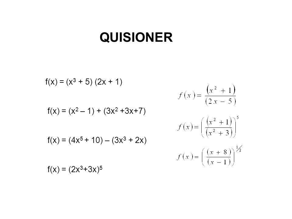 QUISIONER f(x) = (x3 + 5) (2x + 1) f(x) = (x2 – 1) + (3x2 +3x+7)
