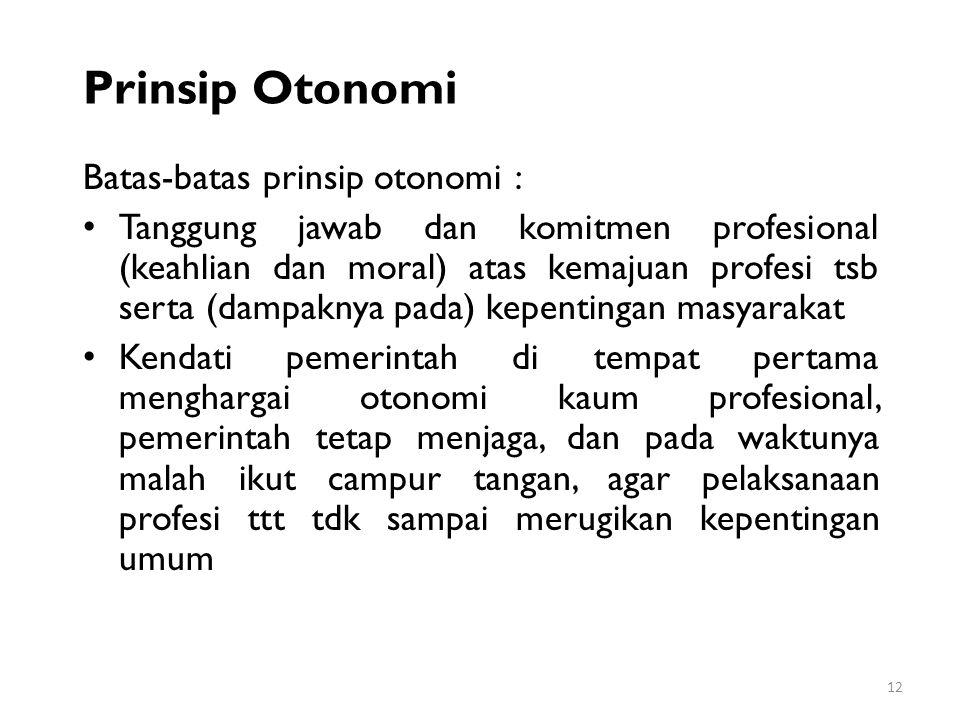 Prinsip Otonomi Batas-batas prinsip otonomi :