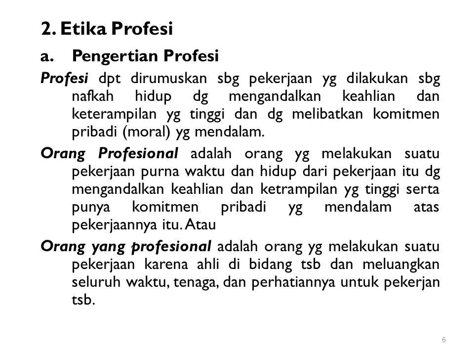 2. Etika Profesi Pengertian Profesi