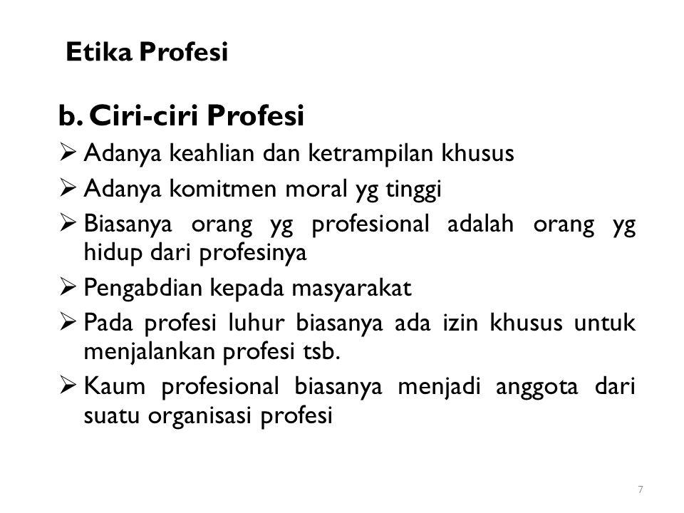 b. Ciri-ciri Profesi Etika Profesi