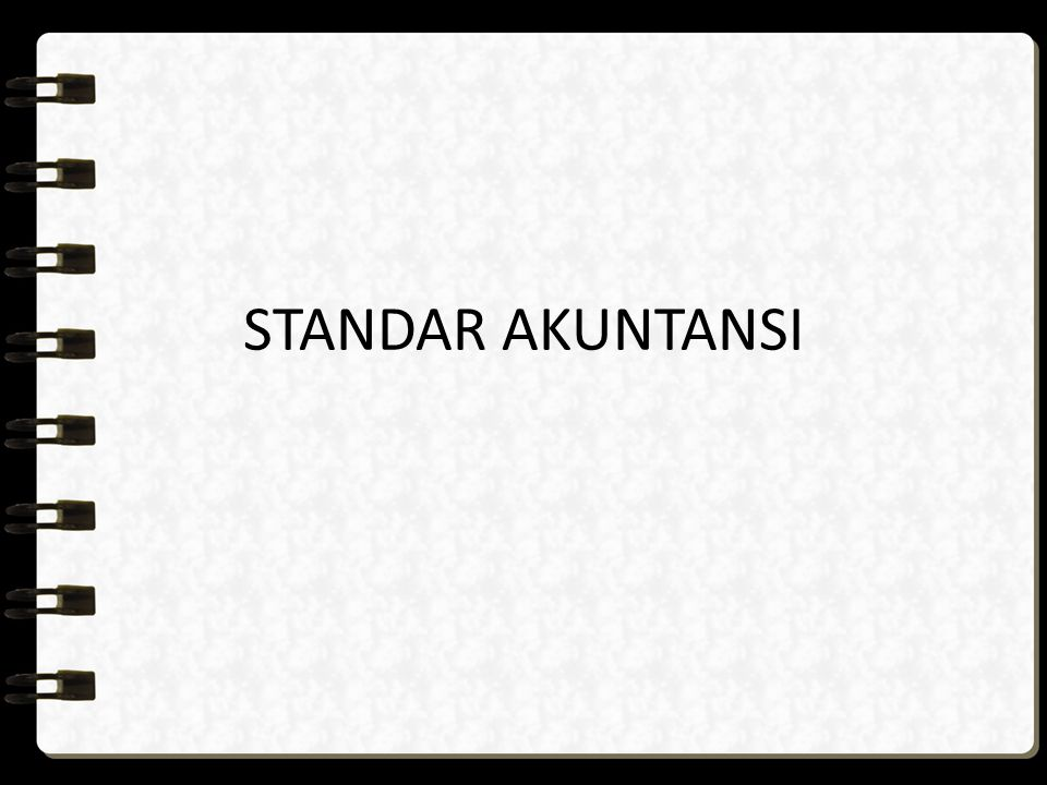 STANDAR AKUNTANSI