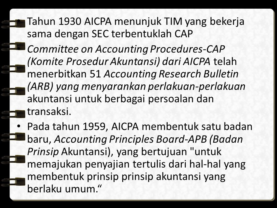 Tahun 1930 AICPA menunjuk TIM yang bekerja sama dengan SEC terbentuklah CAP