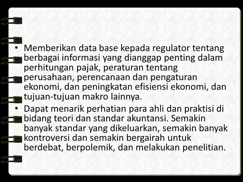 Memberikan data base kepada regulator tentang berbagai informasi yang dianggap penting dalam perhitungan pajak, peraturan tentang perusahaan, perencanaan dan pengaturan ekonomi, dan peningkatan efisiensi ekonomi, dan tujuan-tujuan makro lainnya.