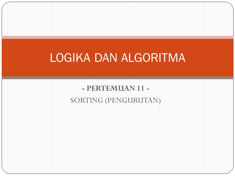 - PERTEMUAN 11 - SORTING (PENGURUTAN)