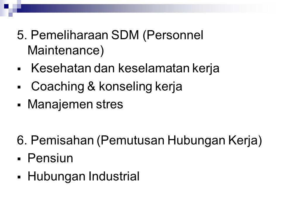 5. Pemeliharaan SDM (Personnel Maintenance)