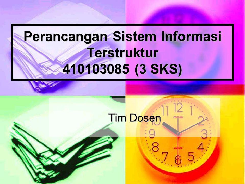 Perancangan Sistem Informasi Terstruktur 410103085 (3 SKS)