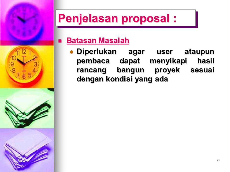 Penjelasan proposal : Batasan Masalah