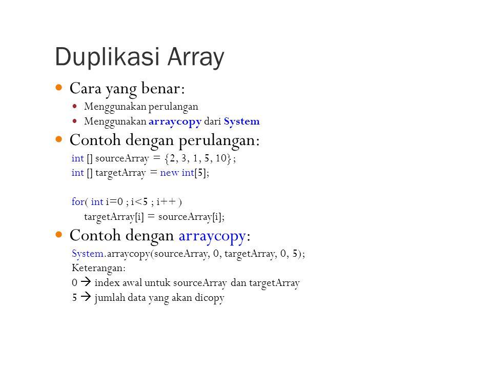 Duplikasi Array Cara yang benar: Contoh dengan perulangan: