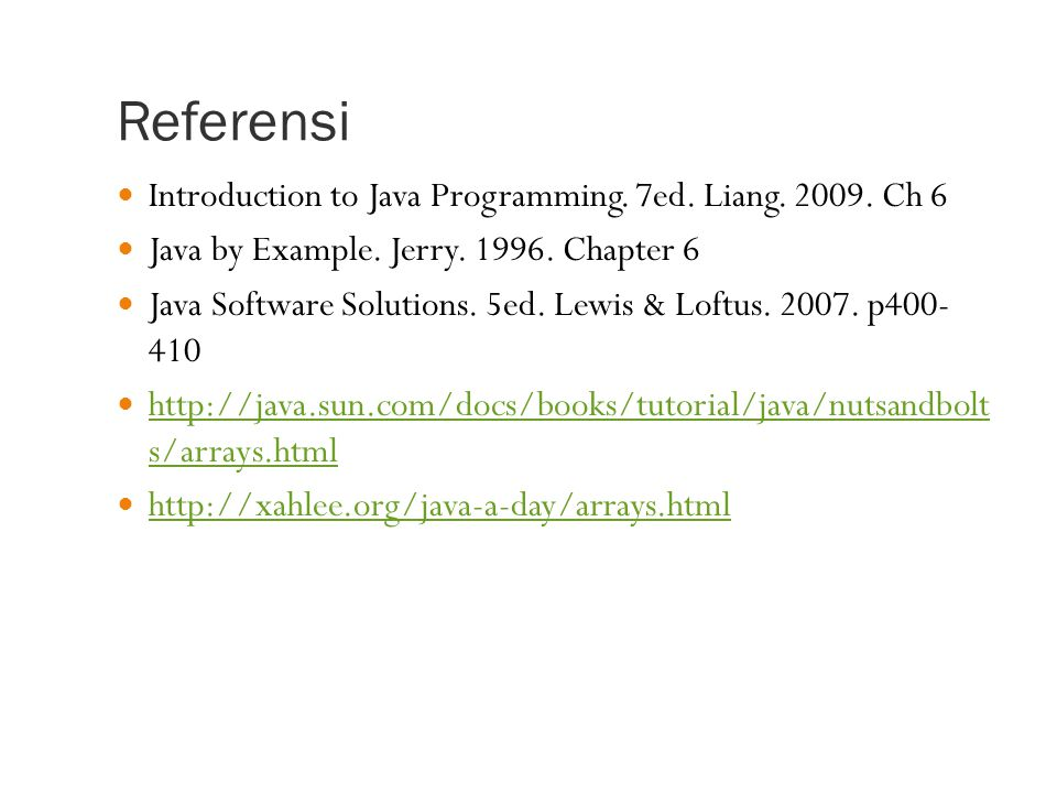 Referensi Introduction to Java Programming. 7ed. Liang. 2009. Ch 6