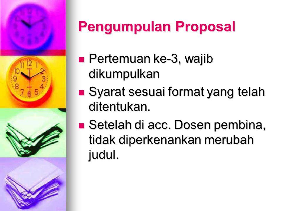 Pengumpulan Proposal Pertemuan ke-3, wajib dikumpulkan