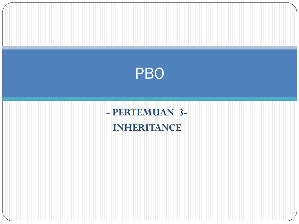 - PERTEMUAN 3- INHERITANCE