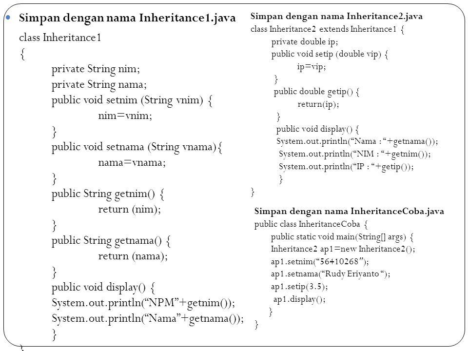 Simpan dengan nama Inheritance1.java
