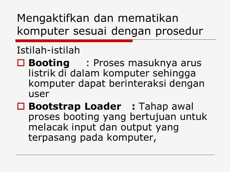 Mengaktifkan dan mematikan komputer sesuai dengan prosedur