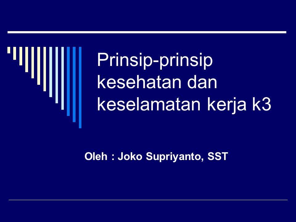 Prinsip-prinsip kesehatan dan keselamatan kerja k3