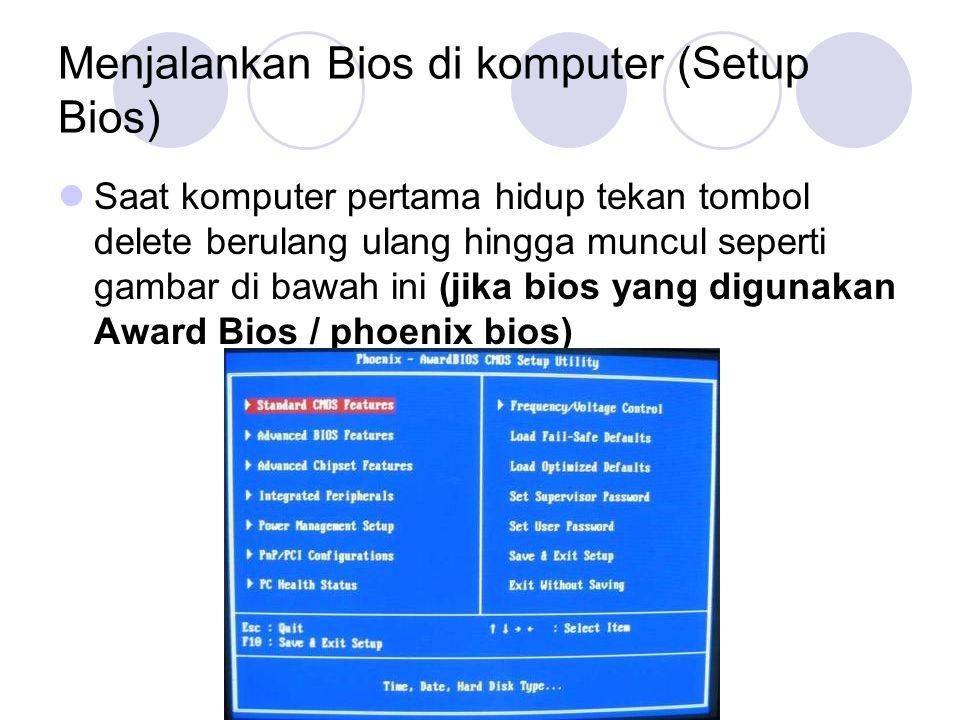 Menjalankan Bios di komputer (Setup Bios)