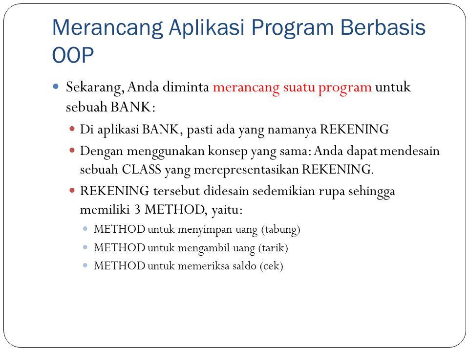 Merancang Aplikasi Program Berbasis OOP