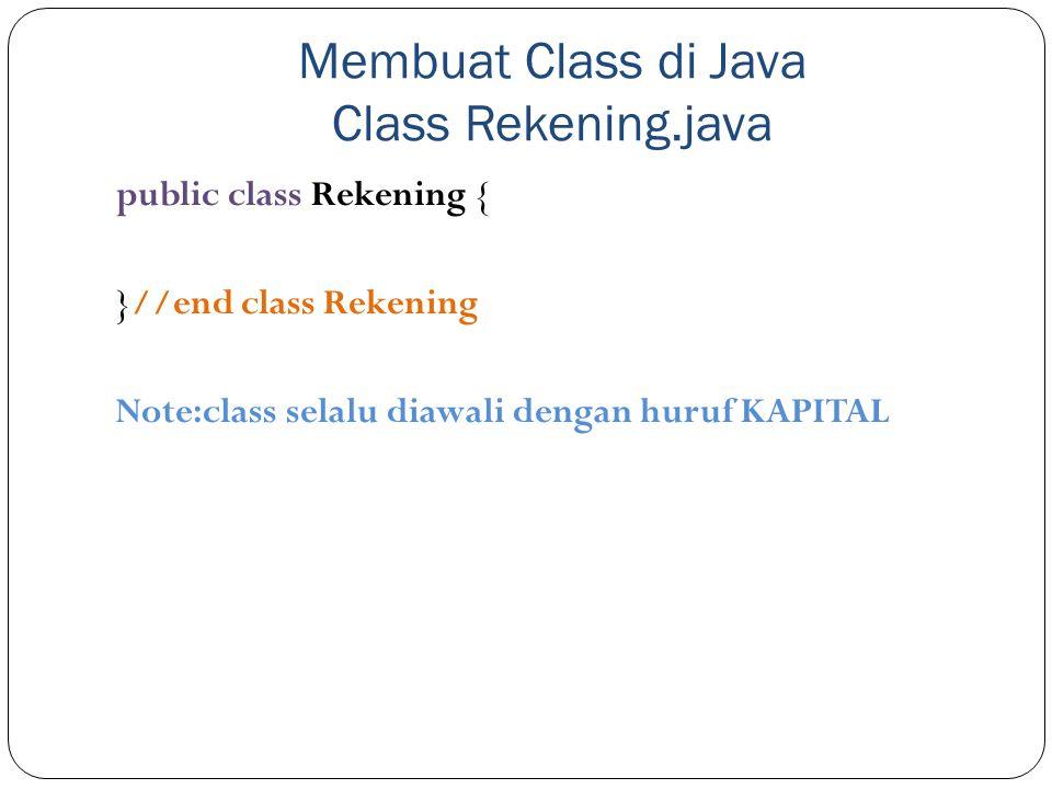 Membuat Class di Java Class Rekening.java