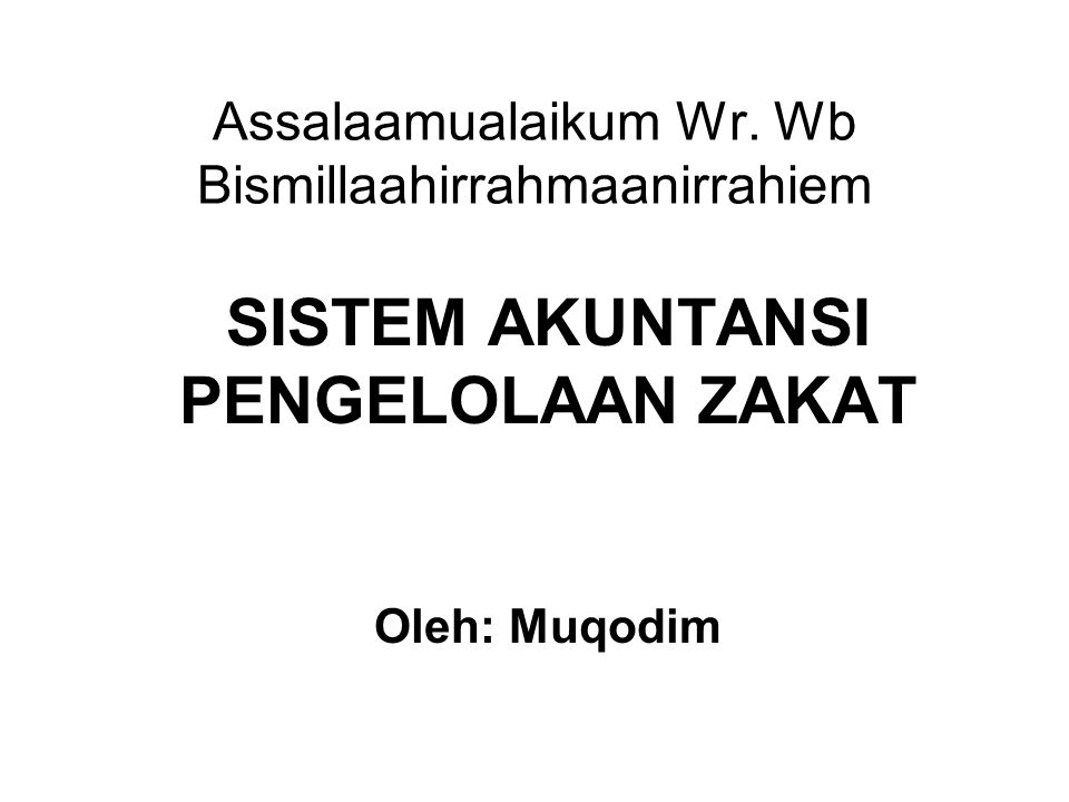 Assalaamualaikum Wr. Wb Bismillaahirrahmaanirrahiem