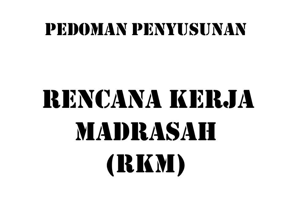 RENCANA KERJA MADRASAH (RKM)