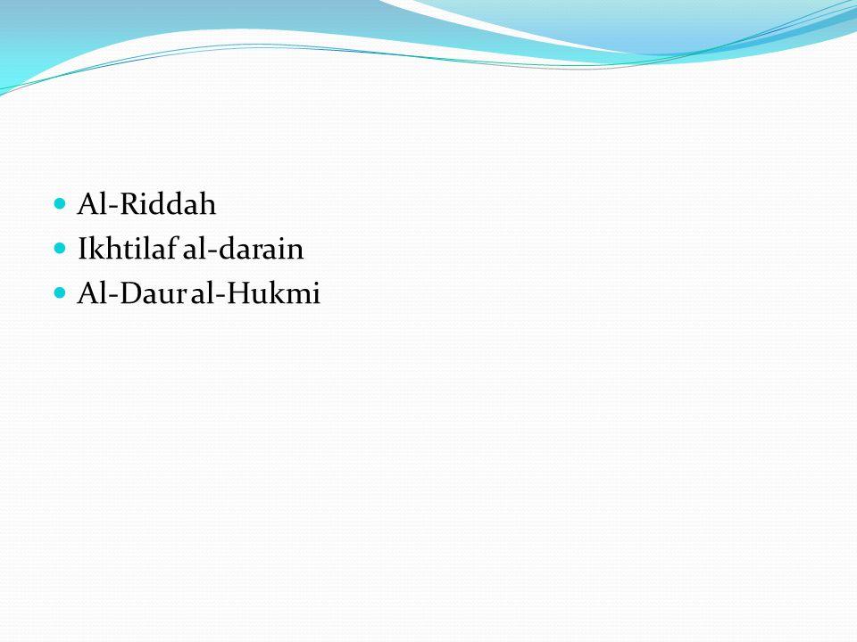 Al-Riddah Ikhtilaf al-darain Al-Daur al-Hukmi