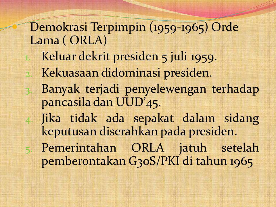 Demokrasi Terpimpin (1959-1965) Orde Lama ( ORLA)