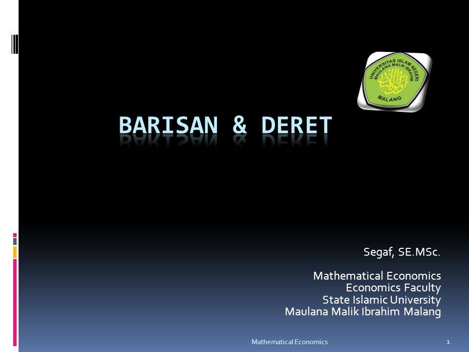 Barisan & deret Segaf, SE.MSc. Mathematical Economics