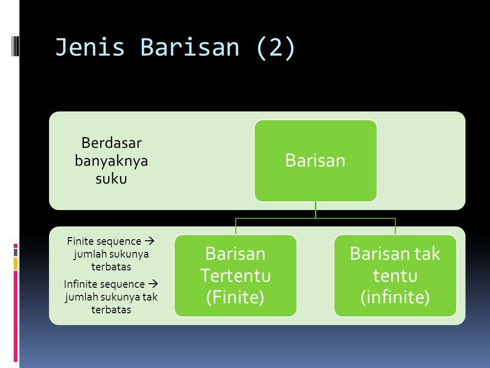 Jenis Barisan (2) Berdasar banyaknya suku Barisan