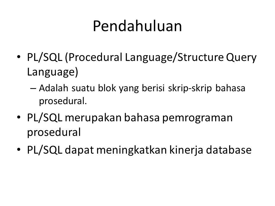 Pendahuluan PL/SQL (Procedural Language/Structure Query Language)