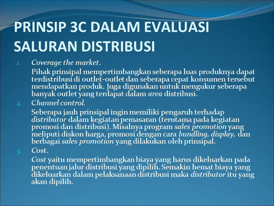 PRINSIP 3C DALAM EVALUASI SALURAN DISTRIBUSI