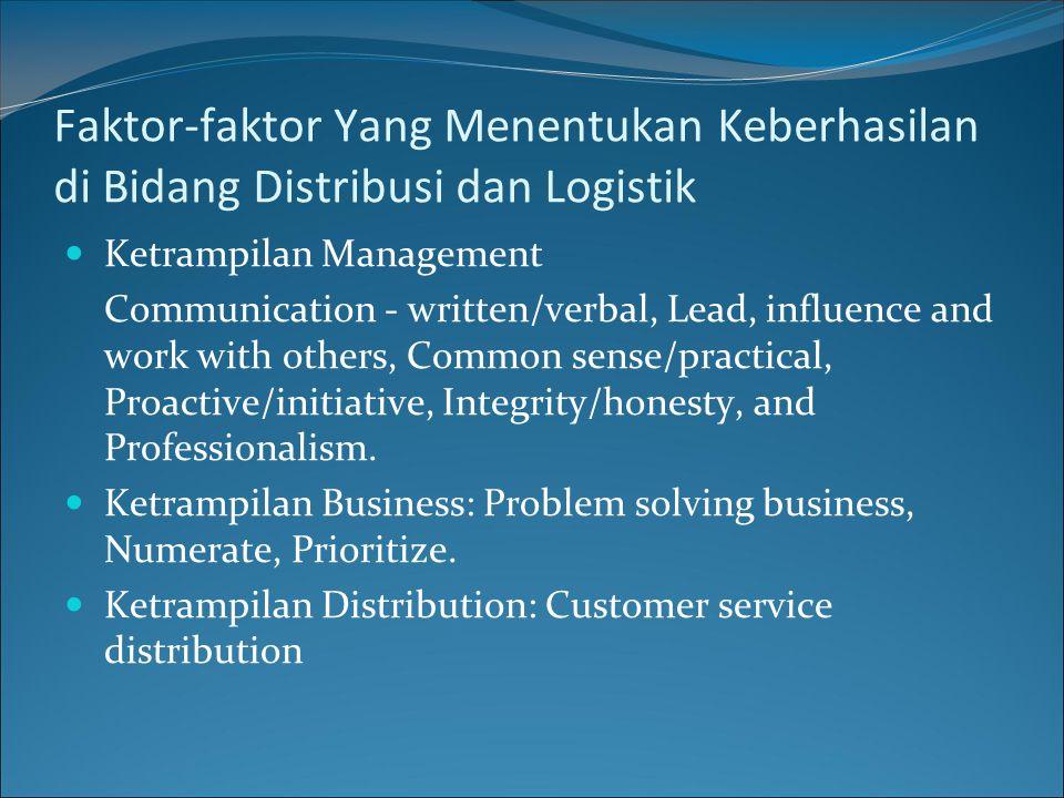 Faktor-faktor Yang Menentukan Keberhasilan di Bidang Distribusi dan Logistik