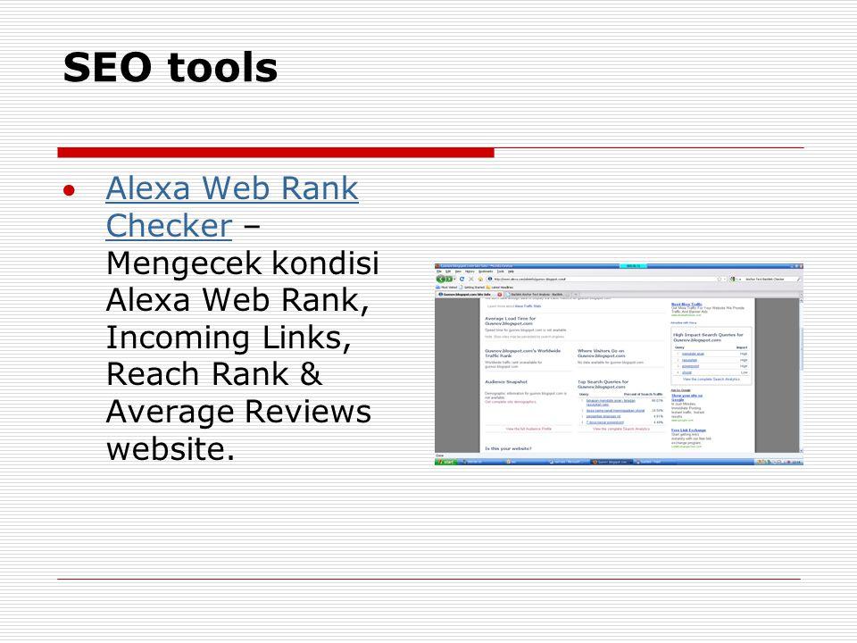 SEO tools Alexa Web Rank Checker – Mengecek kondisi Alexa Web Rank, Incoming Links, Reach Rank & Average Reviews website.