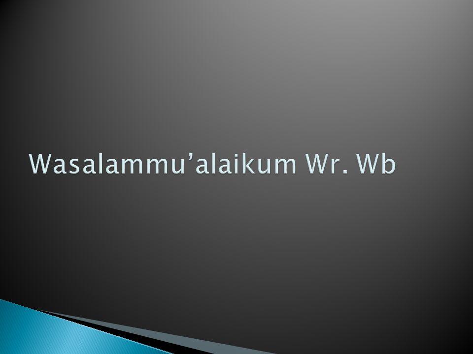 Wasalammu'alaikum Wr. Wb