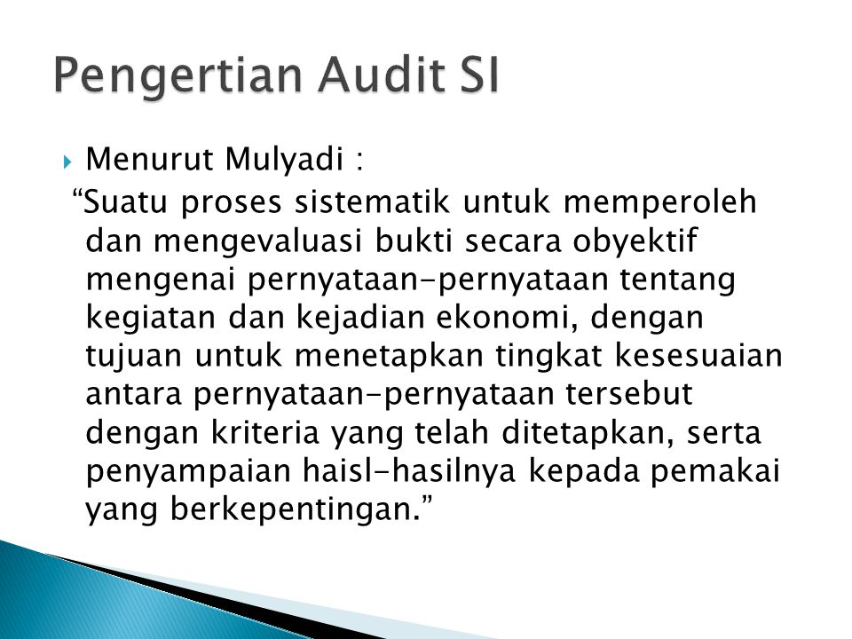 Pengertian Audit SI Menurut Mulyadi :