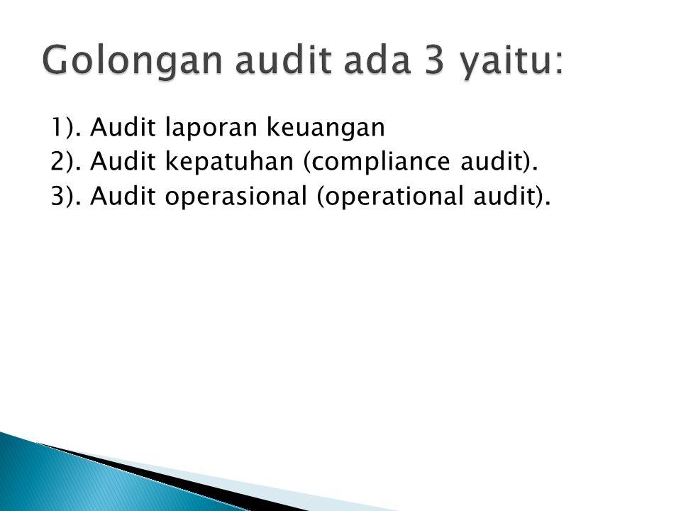 Golongan audit ada 3 yaitu: