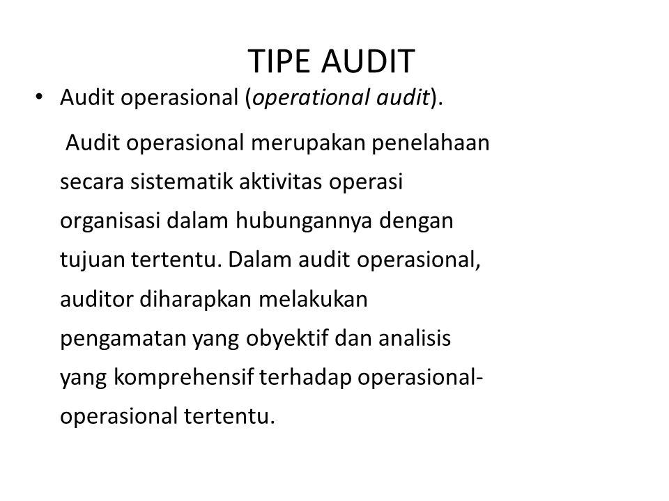 TIPE AUDIT Audit operasional (operational audit).