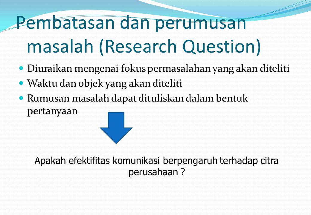 Pembatasan dan perumusan masalah (Research Question)