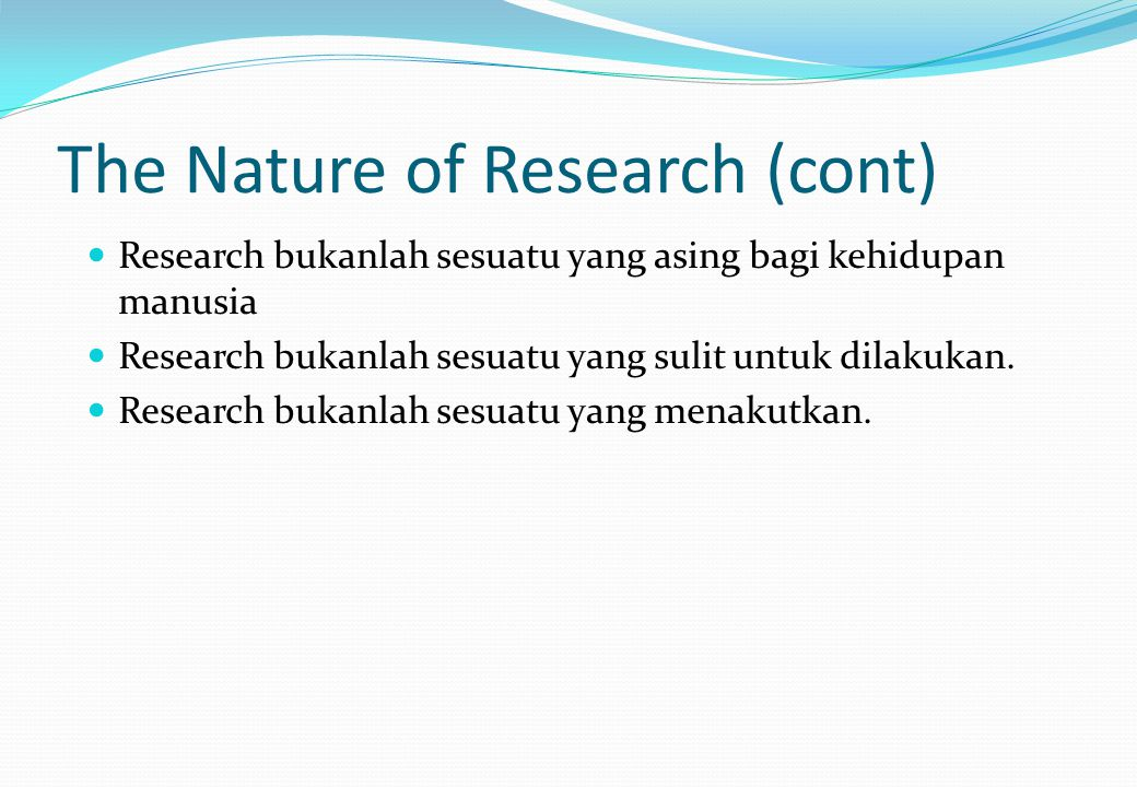 The Nature of Research (cont)