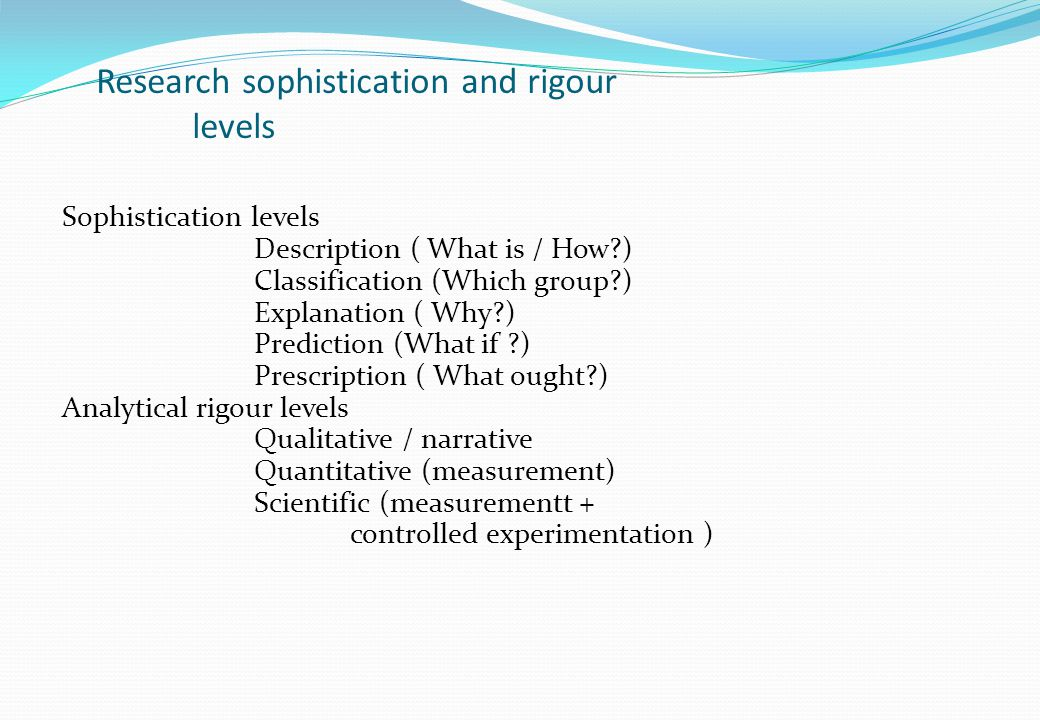 Research sophistication and rigour levels