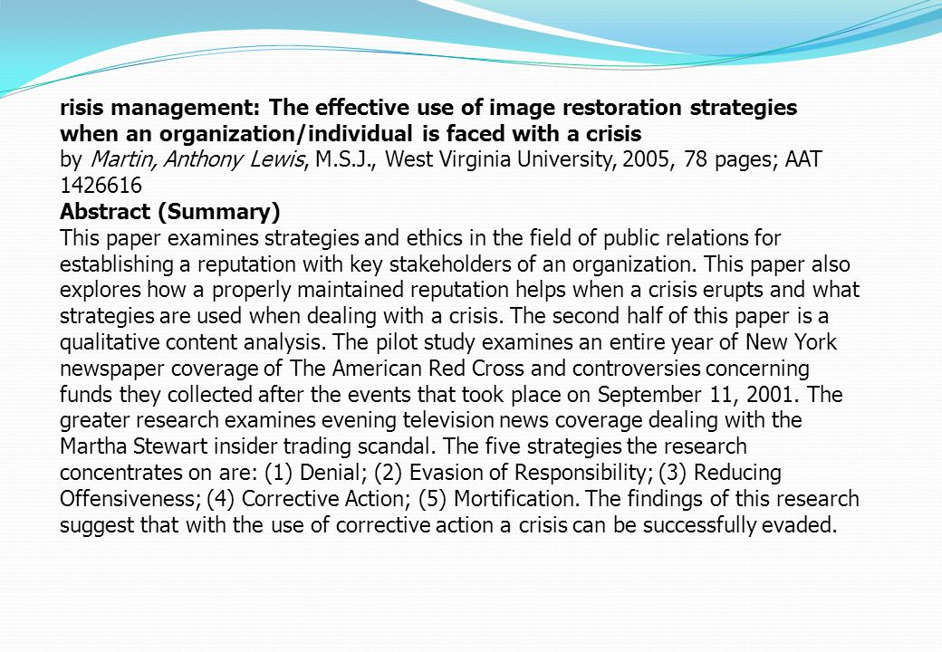 risis management: The effective use of image restoration strategies when an organization/individual is faced with a crisis