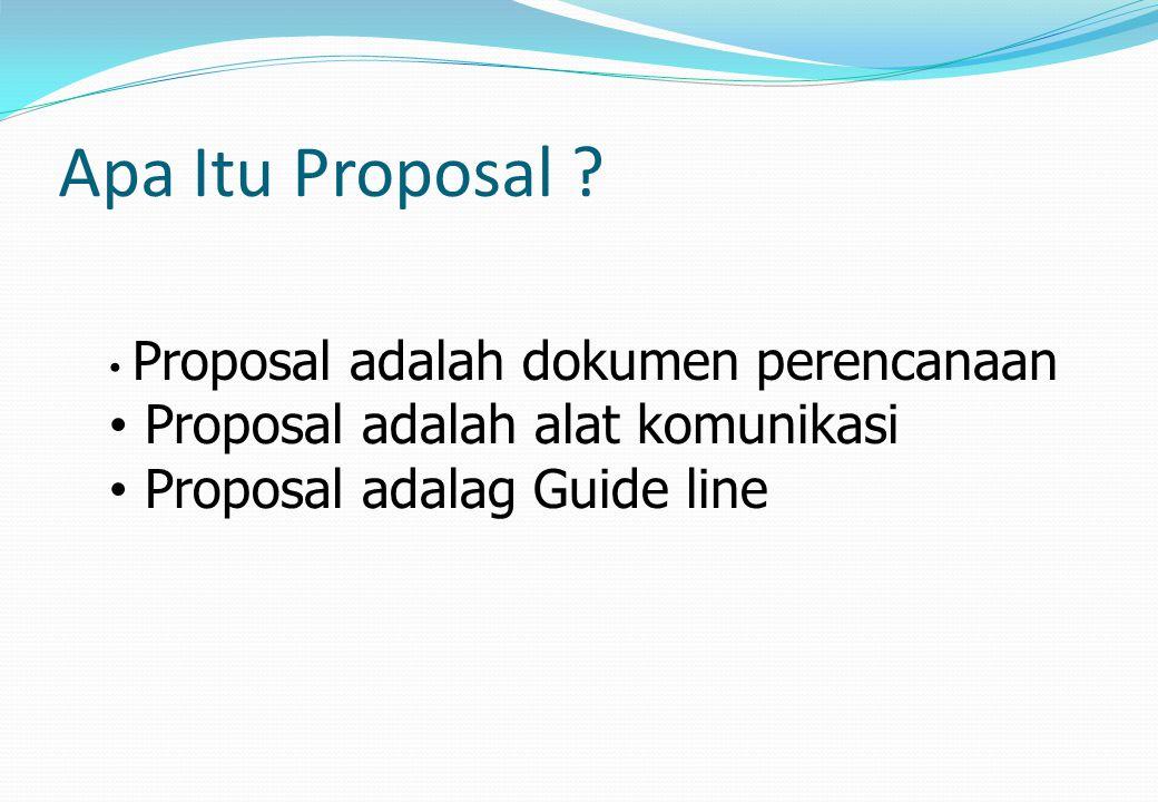 Apa Itu Proposal Proposal adalah alat komunikasi