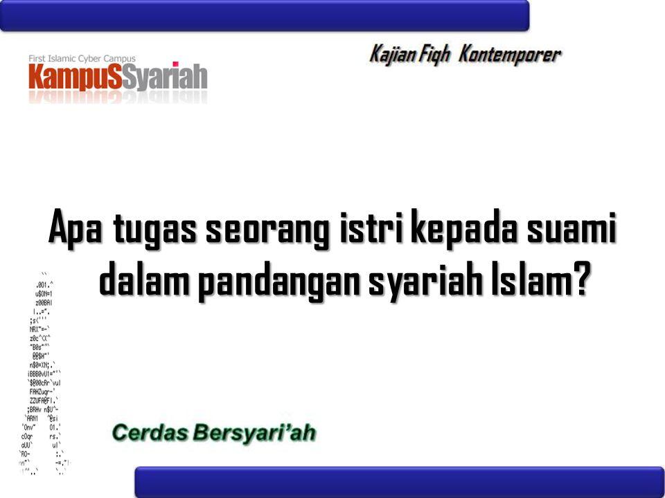 Apa tugas seorang istri kepada suami dalam pandangan syariah Islam