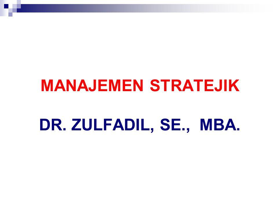 MANAJEMEN STRATEJIK DR. ZULFADIL, SE., MBA.