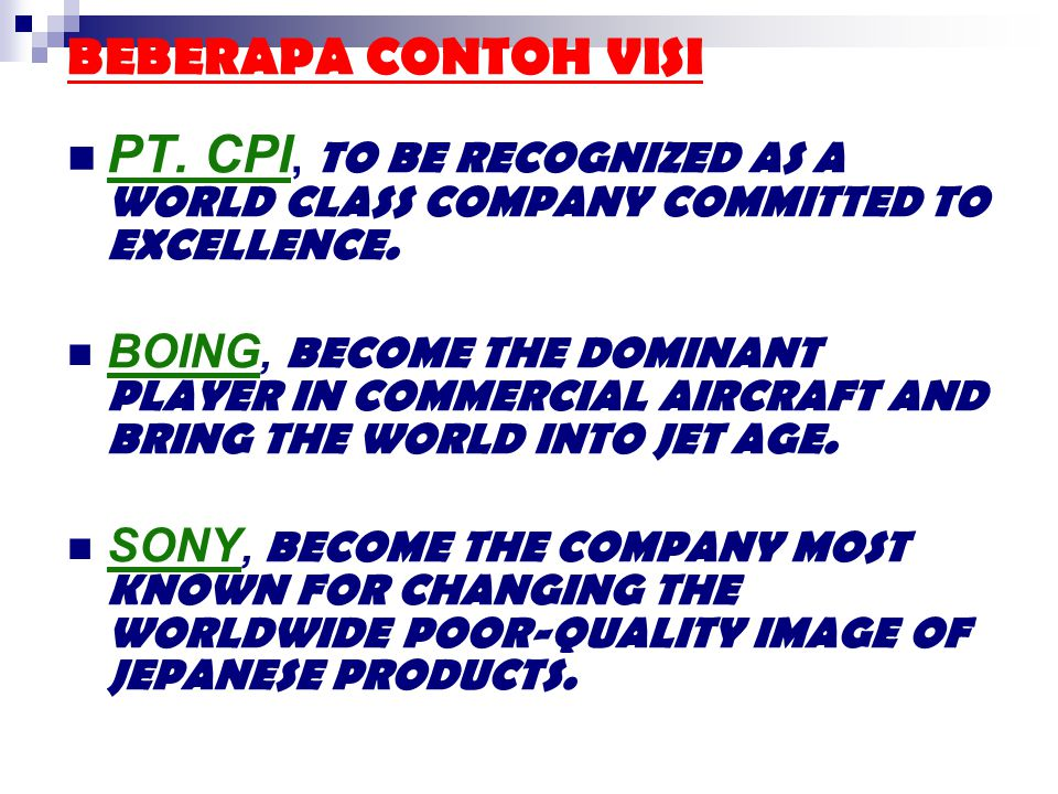 BEBERAPA CONTOH VISI PT. CPI, TO BE RECOGNIZED AS A WORLD CLASS COMPANY COMMITTED TO EXCELLENCE.