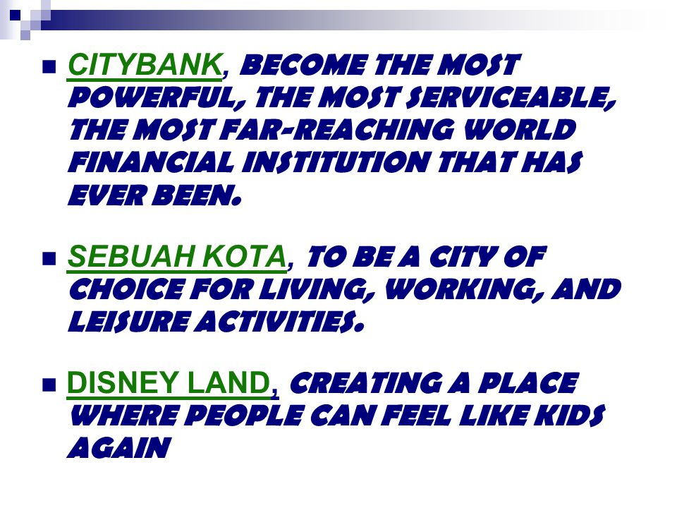 CITYBANK, BECOME THE MOST POWERFUL, THE MOST SERVICEABLE, THE MOST FAR-REACHING WORLD FINANCIAL INSTITUTION THAT HAS EVER BEEN.