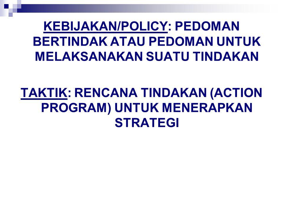 TAKTIK: RENCANA TINDAKAN (ACTION PROGRAM) UNTUK MENERAPKAN STRATEGI