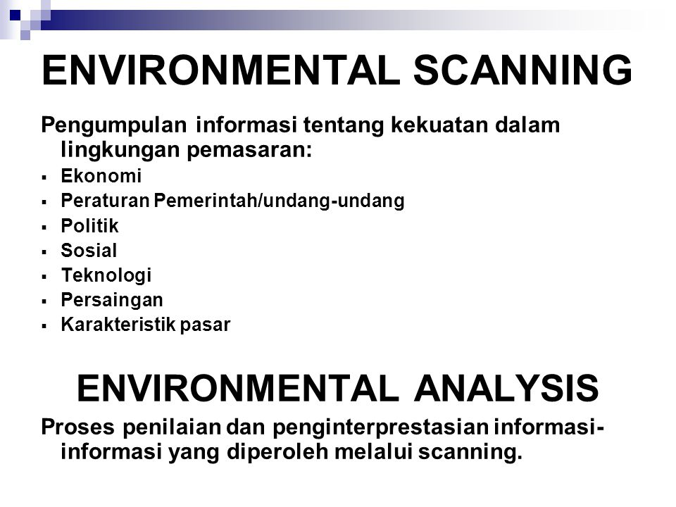 scanning lingkungan pemasaran Scanning strategy formulation implementation •analisis lingkungan industri mencoba mencari gambaran –fungsi pemasaran.