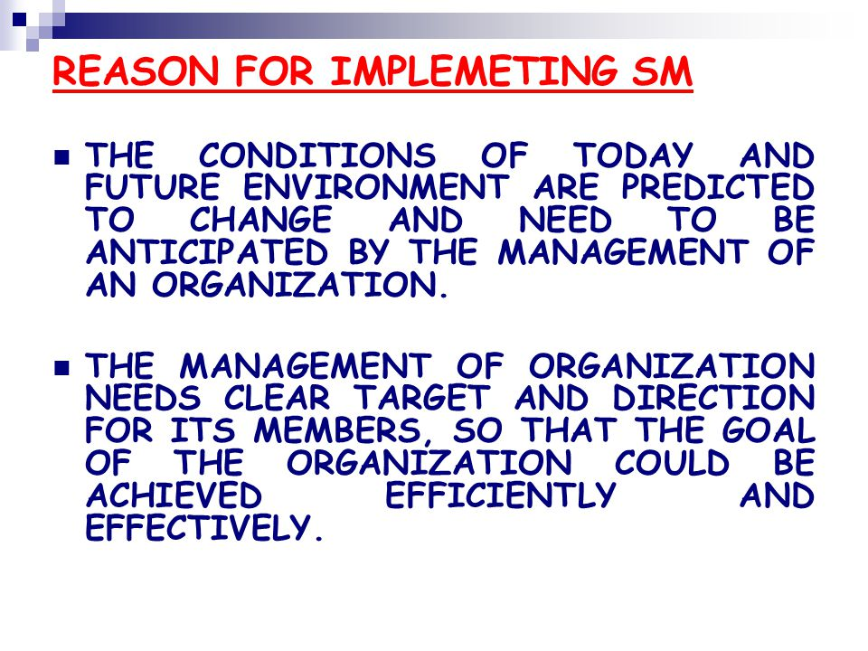 REASON FOR IMPLEMETING SM