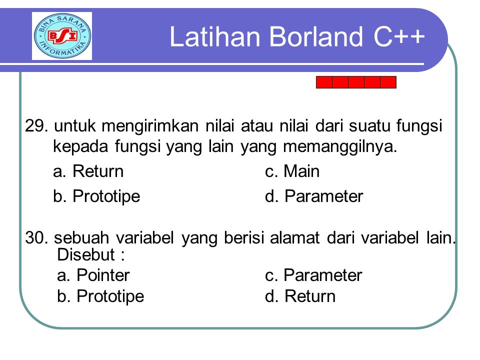 Latihan Borland C++ 29. untuk mengirimkan nilai atau nilai dari suatu fungsi kepada fungsi yang lain yang memanggilnya.
